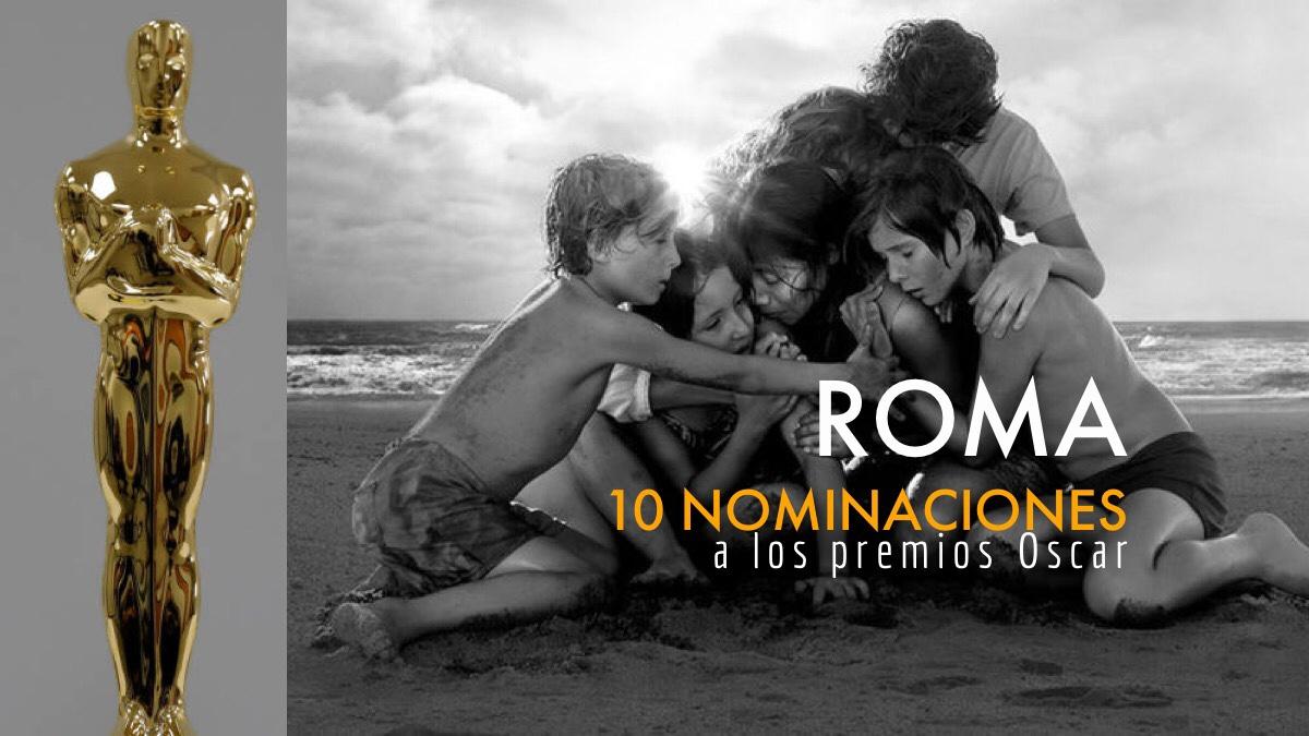 Arrasa 'Roma' con 10 nominaciones en los Oscar 2019