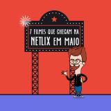 7 filmes que chegam na NETLIX em maio (Dessa vez não precisa correr)