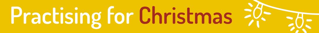 Practising for Christmas banner