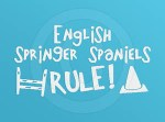 English Springer Spaniels Rule Decal