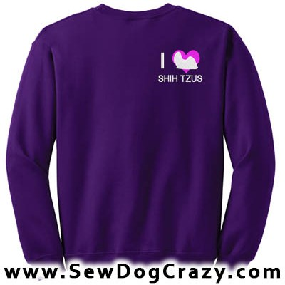 Embroidered I Love Shih Tzus Sweatshirt