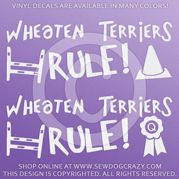 Wheaten Terriers Rule Dog Sports Vinyl Stickers