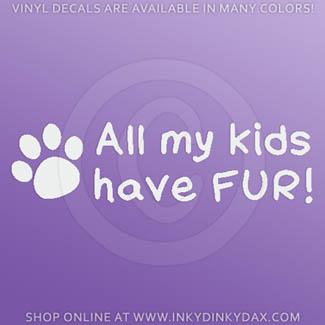 All my Kids Have Fur Stickers