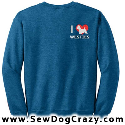 I Love Westies Embroidered Sweatshirts