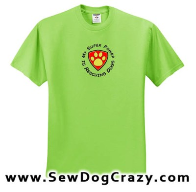 My Super Power is Rescuing Dogs Tshirt