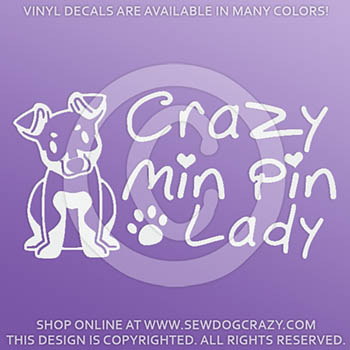 Crazy Min Pin Lady Vinyl Stickers