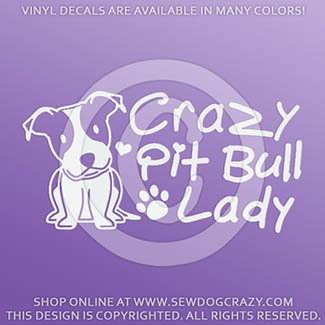 Crazy Pit Bull Lady Decals