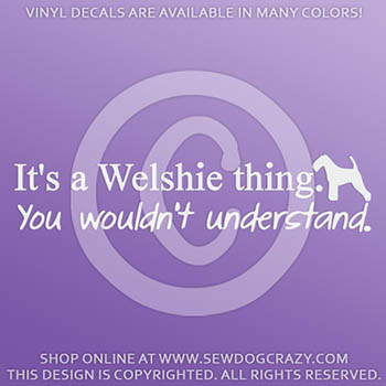 It's a Welsh Terrier Thing Decal
