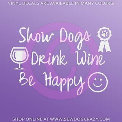 Show Dogs Drink Wine Car Window Sticker