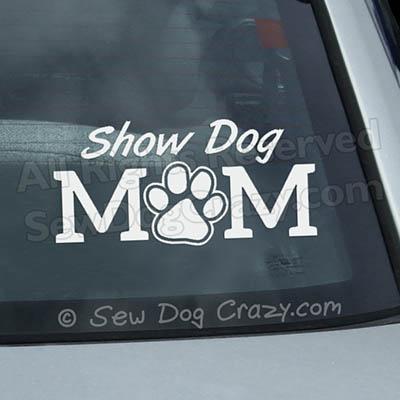 Show Dog Mom Car Window Sticker