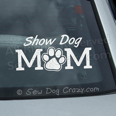 Show Dog Mom Car Window Sticker