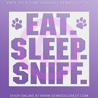 Eat Sleep Sniff Nose Work Car Stickers