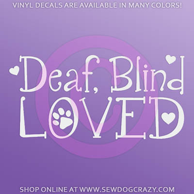 Deaf Blind Loved Dog Stickers