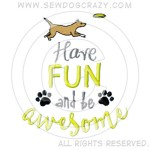 Awesome Disc Dog Shirts