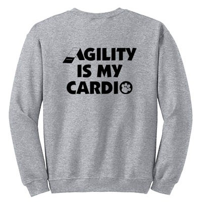 Agility Is My Cardio Sweatshirt
