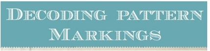 Tutorial:  How to read sewing pattern markings