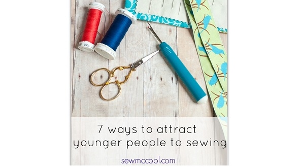 7 ways to bring sewing to a younger generation