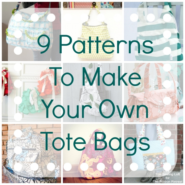 9 Patterns To Make Your Own Tote Bags