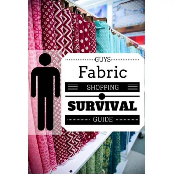 Guy's guide to surviving a trip to the fabric store