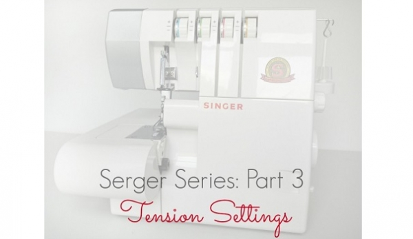 Tutorial: Get the tension right on your serger