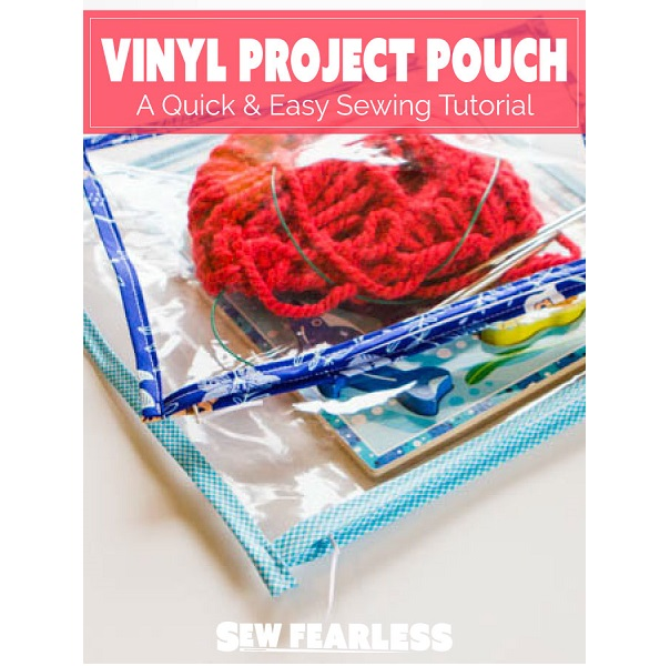 Tutorial: Clear vinyl project pouch