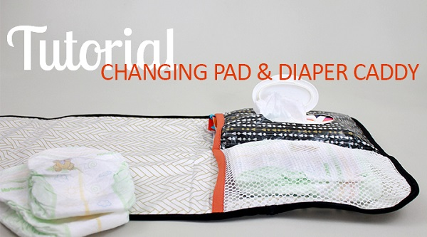 Tutorial Travel Changing Pad And Diaper Caddy Sewing