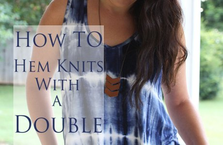 Tutorial: Hem knits with a twin needle