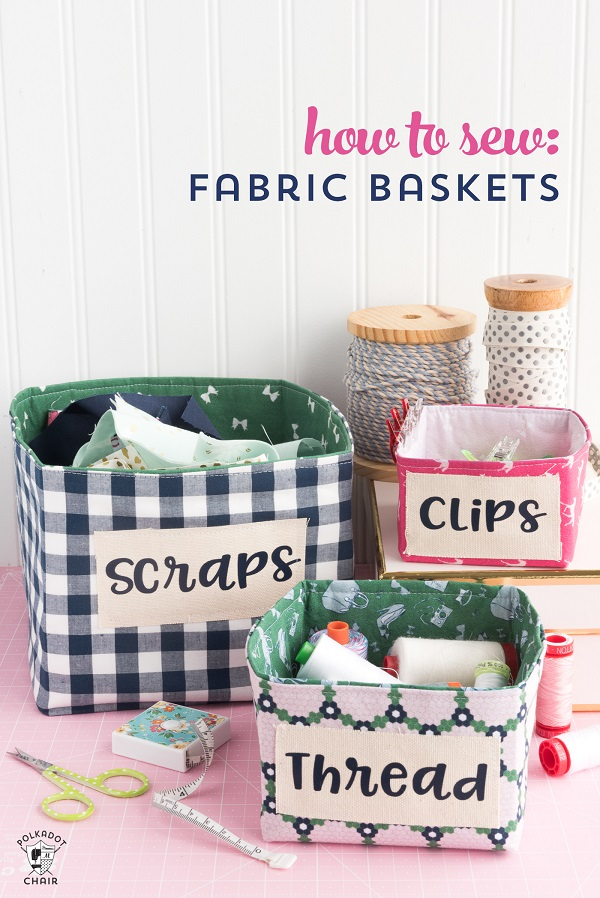 Tutorial: Fabric organizing baskets for your craft room