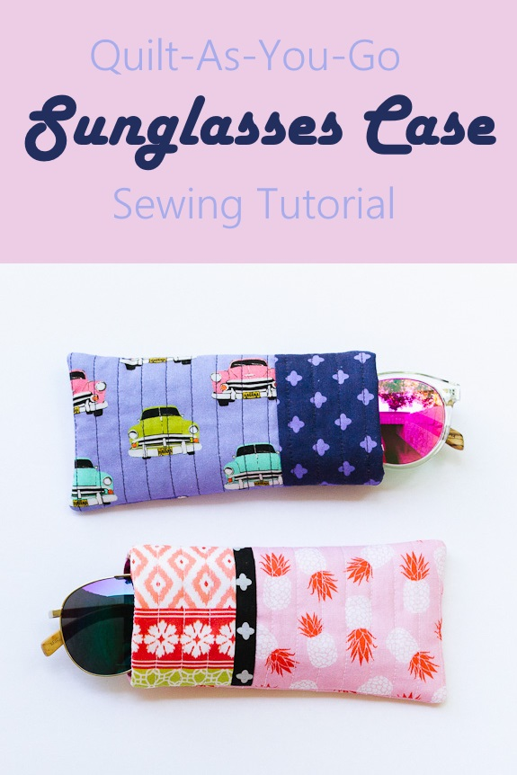 Sewing tutorial: Quilt-as-you-go sunglasses case