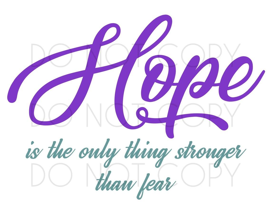 Download Hope Stronger Than Fear SVG & Print Design Instant ...