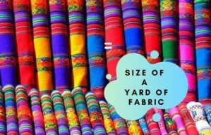 Actual Size of a Yard of Fabric
