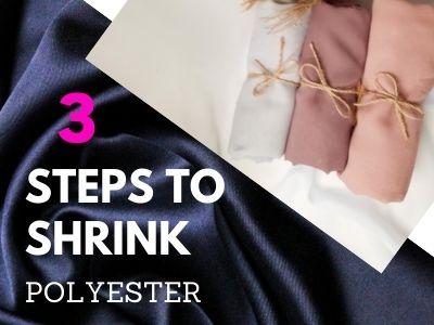 Does polyester shrink, 3 steps to shrink polyster