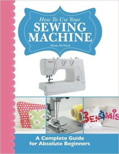 how-to-use-your-sewing-machine-a-complete-guide-for-absolute-beginners