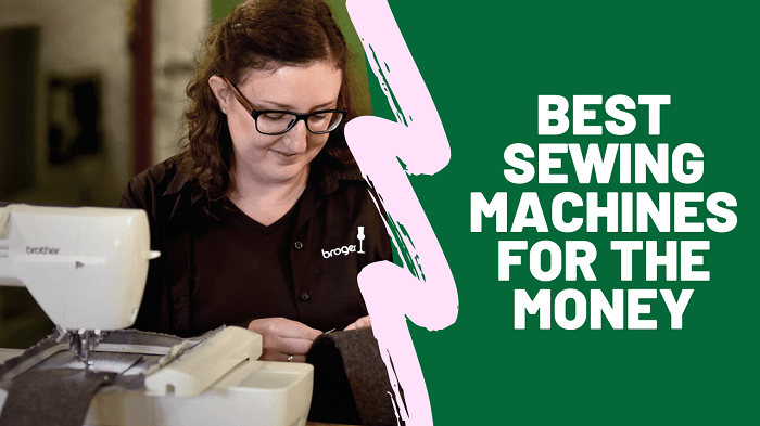 Best Sewing Machines For The Money
