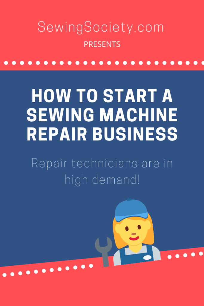 How To Start A Sewing Machine Repair Business Sewing Society