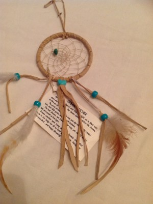 Dreamcatcher made for me by a dear friend from Ontario, again many moons ago!