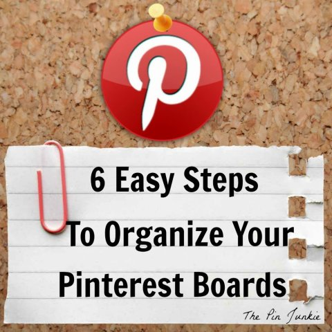 6 steps to organize pinterst boards
