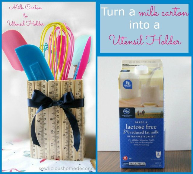 Turn a milk carton into a utensil holder at sewlicioushomedecor.com