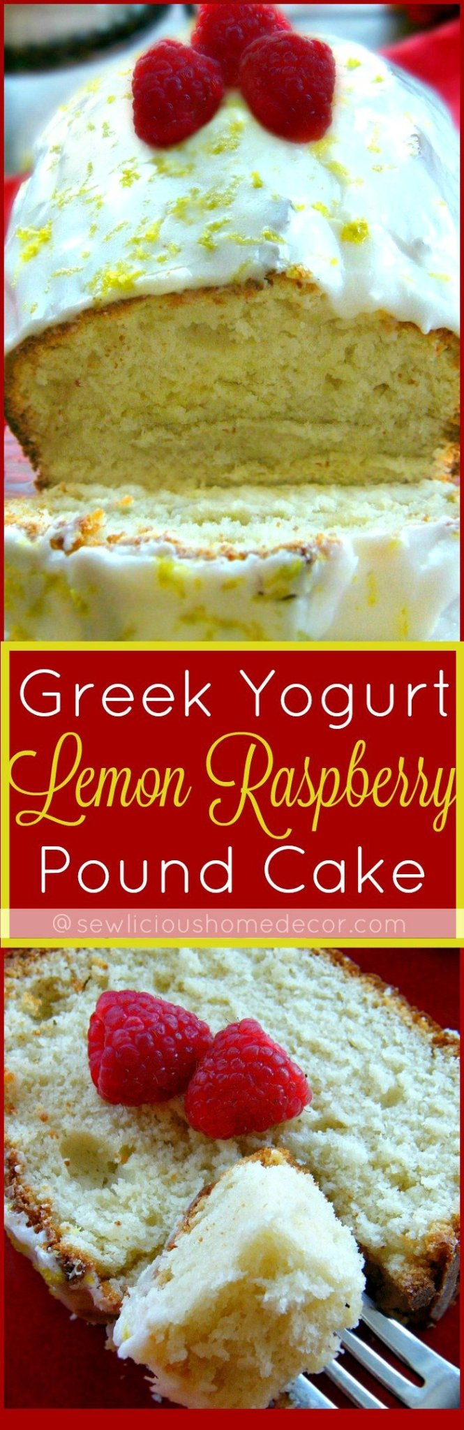 Greek Yogurt Lemon Raspberry Pound Cake sewlicioushomedecor.com