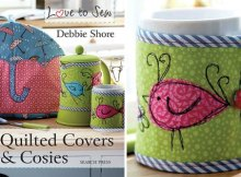 Book packed full of fun sewing patterns and projects for small and scrappy projects to much larger ones. Quilted covers and cosies to sew. Great gift ideas and stocking stuffers to sew.