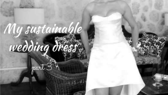 My sustainable wedding dress:  The reveal