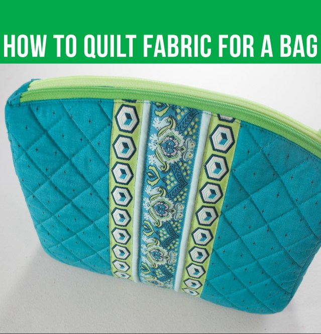f9cdfef46 VIDEO: How to Quilt Fabric for a Bag
