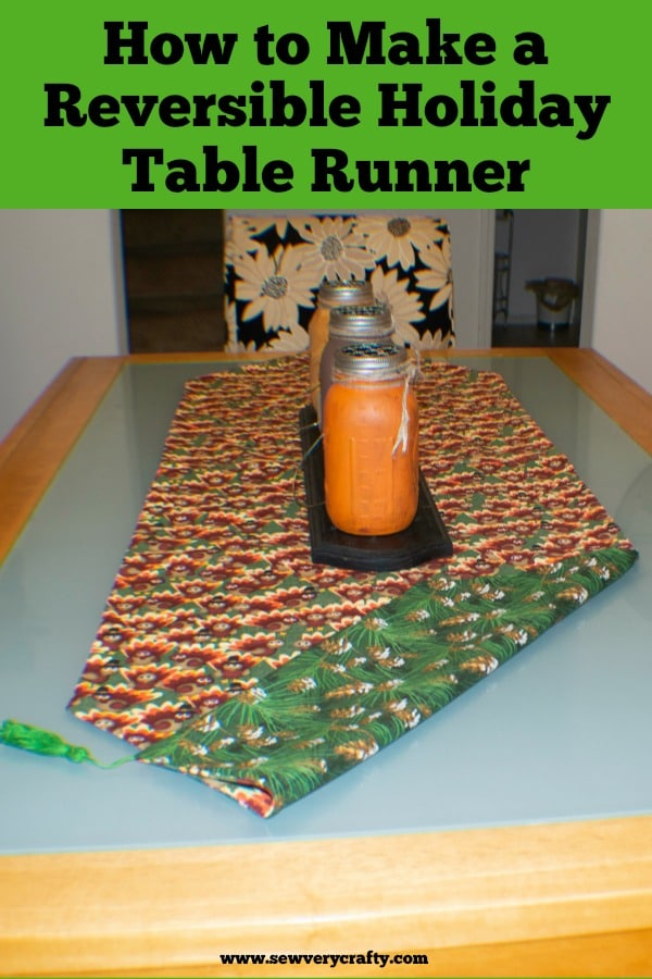 Christmas Table Runner To Make.Easy Reversible Holiday Table Runner Sew Very Crafty