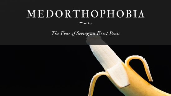 Medorthophobia The Fear of Seeing an Erect Penis