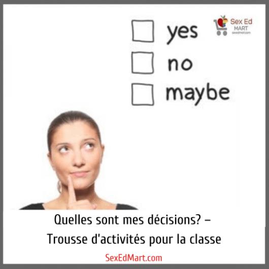 Quelles sont mes décisions? – Trousse d'activités pour la classe