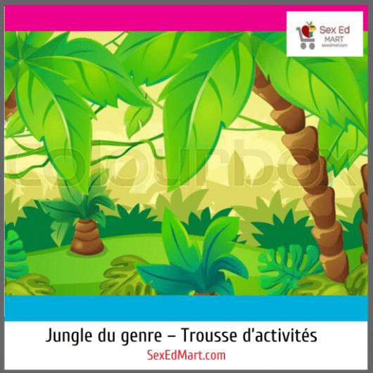 Jungle du genre – Trousse d'activités