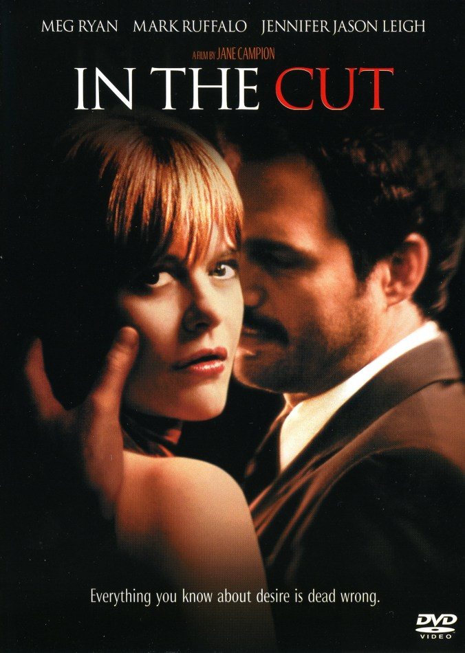The poster for In the Cut showing Ryan and Ruffalo, with the tag line - 'everything you know about desire is dead wrong'