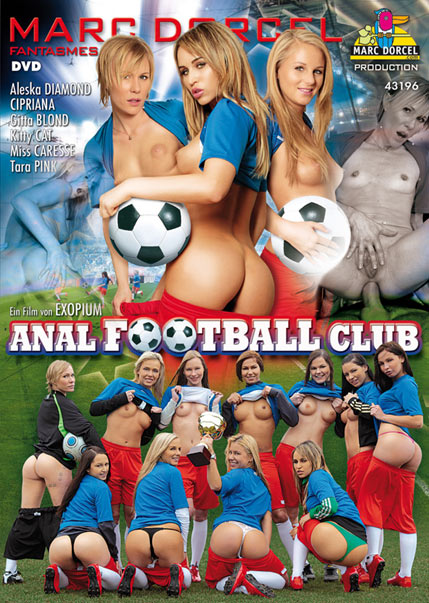 Anal football club - best sexofilm, Marc Dorcel, Exopium, Aleska Diamond, Cipriana, Gitta Blond, Kitty Cat, Miss Caresse, Tara Pink, Anal sex, Euro Girls, Feature, female soccer team