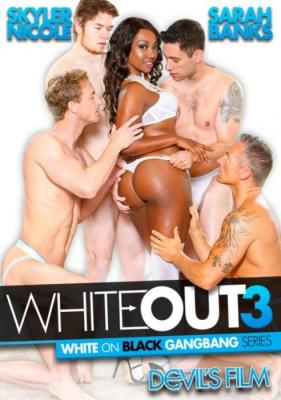 Devil's Film, Sarah Banks, Skyler Nicole, Interracial, Black, Gang Bang, White Out 3, white cock party, White out 3