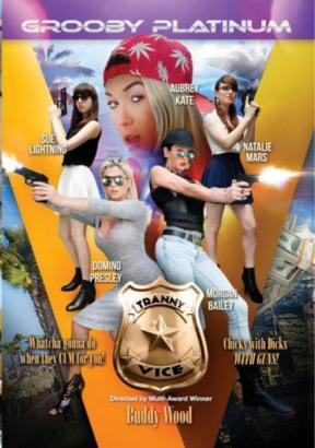 Grooby, Buddy Wood, Mona Wales, Morgan Bailey, Domino Presley, Aubrey Kate, Natalie Mars, Sue Lightning, Fetish, Parody, Transsexual, CUM For You, Tranny-vice-2016-full-free-hd-xxx-dvd
